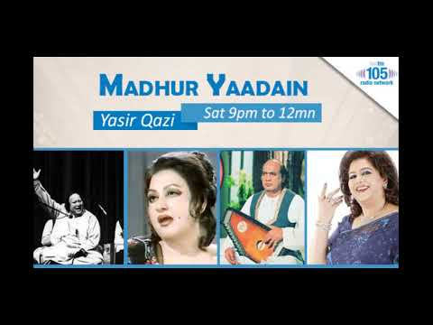 "Hot FM105's Radio Show ""MADHUR YAADAIN"" (مدُهر ياديں) - (Saturday, July 15, 2017) by: YASIR QAZI"