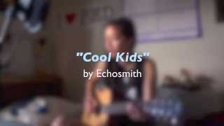 Echosmith - Cool Kids (acoustic cover)
