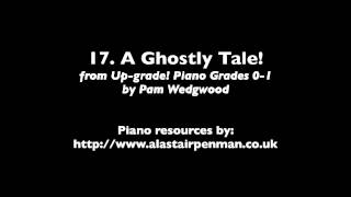 17. A Ghostly Tale! from Up-Grade! Piano Grades 0-1 by Pam Wedgwood