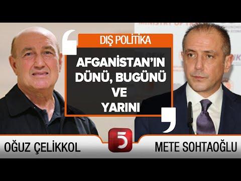 Türkiye'nin Afganistan Hamlesi Ne Olacak? - #DışPolitika - Mete Sohtaoğlu - Oğuz Çelikkol