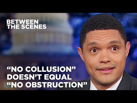 """Why """"No Collusion"""" Doesn't Equal """"No Obstruction"""" - Between the Scenes 