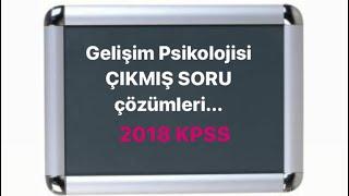 Gelişim Psikolojisi 2018 KPSS soru çözümleri