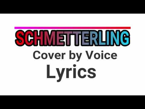 SCHMETTERLING - Cover by Voice// Lyrics