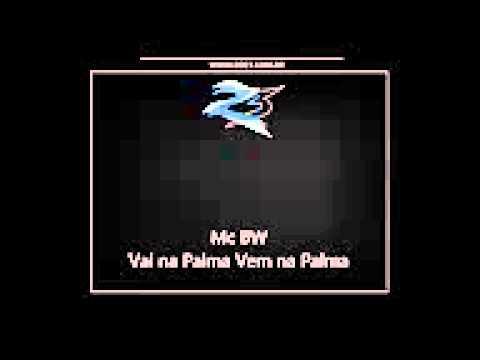 Mc BW   Vai na Palma Vem na Palma DJ CAVERINHAA22