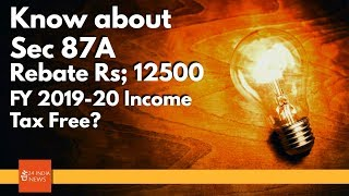 New Income Tax Calculation 2019 Hindi | Calculate New REBATE 2019-20 Full Explained 87a