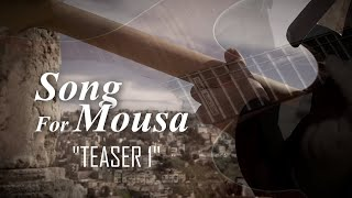 Kamal Musallam - Song For Mousa (Official Music Video) [TEASER 1]