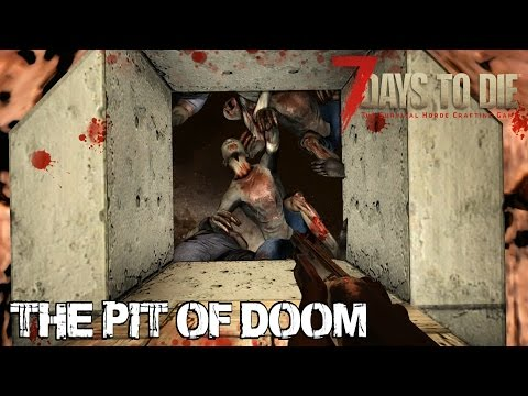 7 Days To Die (Alpha 15) - The Pit of Doom (Attack of the 182nd Day Horde)