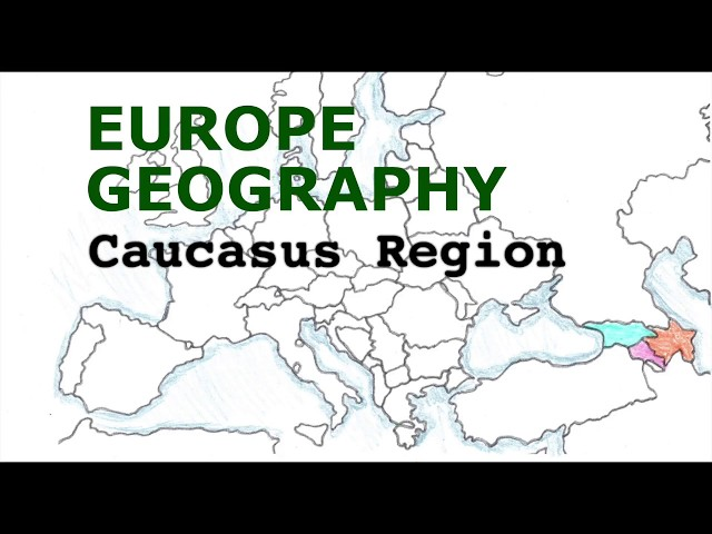 Europe Geography Song, Caucasus Region