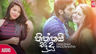 Thiththai Sudu (තිත්තයි සුදූ) - Danushka Maduwantha (Official Lyric Video)