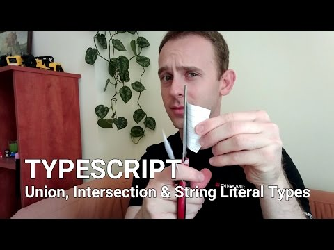 TypeScript - Union, Intersection & String Literal Types