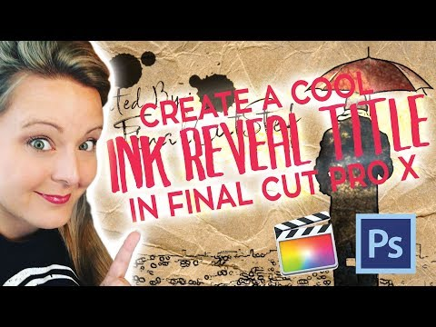 Create an Ink Reveal Title in Final Cut Pro X & Photoshop