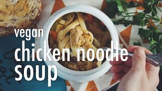 VEGAN CHICKEN NOODLE SOUP | hot for food