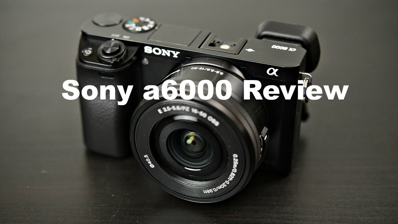 Sony A6000 Full Review: Best Travel/Beginner Camera?
