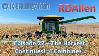 Farming Simulator 15 Oklahoma E22 - The Harvest Continues With 4 Combines!