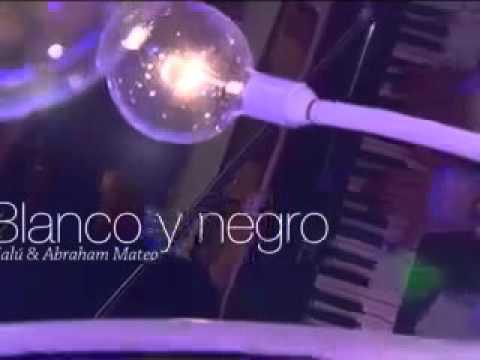 Blanco Y Negro (Abraham Mateo Y Malú)