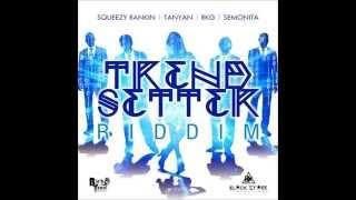 Tanyan- No Drama (Work Hard) Trendsetter Riddim  2015