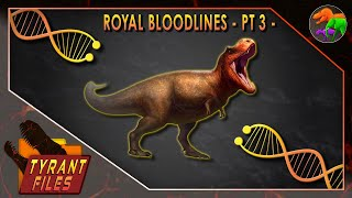 Tyrant Files || Royal Bloodlines - Pt 3