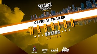 Warrior Boxing Series (Official Trailer) Marine Pro Boxing Promotions