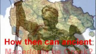 Macedonia Historical Truth - Greeks cannot deny the TRUTH.avi
