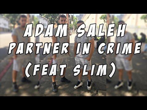 Adam Saleh - Partner In Crime. (feat Slim)