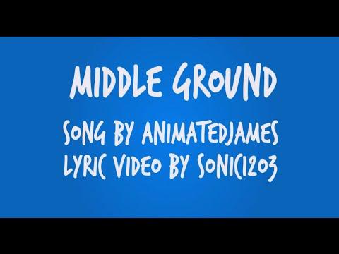 AnimatedJames - Middle Ground - Lyric Video