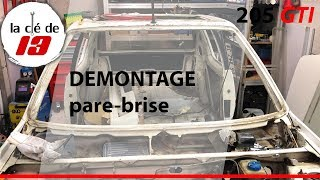 DEMONTAGE PARE BRISE 205 GTI