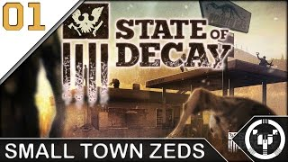 SMALL TOWN ZEDS | State of Decay - Year One | 01
