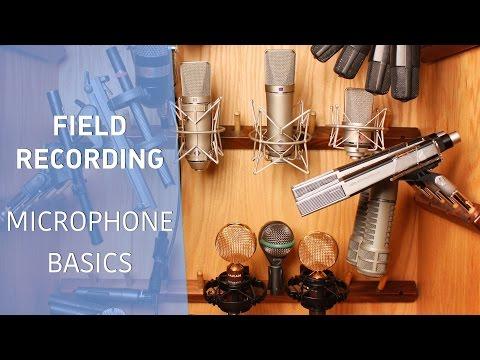 Field Recording - Microphone Basics