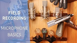 Field Recording - Microphone Basics