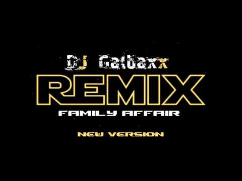 FAMILY AFFAIR   new version Remix Galbaxx  FREE DOWNLOAD