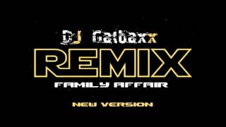 FAMILY AFFAIR - ( new version Remix Galbaxx ) FREE DOWNLOAD