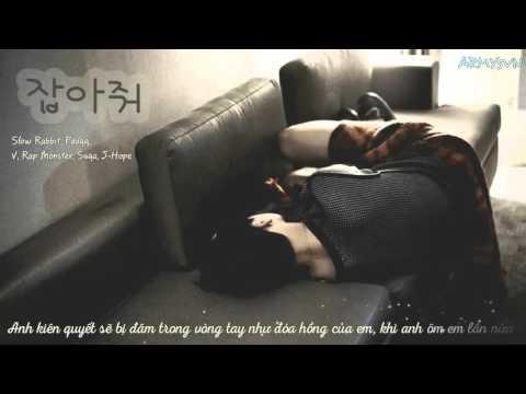 [ARMYsVN] [Vietsub] BTS (방탄소년단) - 잡아줘 (Hold Me Tight)