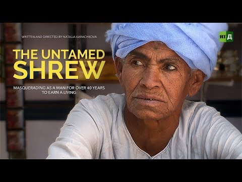 The Untamed Shrew. Masquerading as a man for over 40 years just to earn a living
