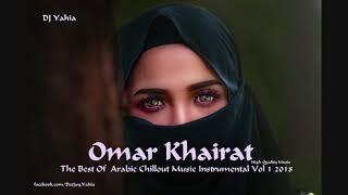 Omar Khairat - The Best Of Arabic Chillout Music Vol 1 2018 أفضل ما عزفه الرائع عمر خيرت الجزء الأول