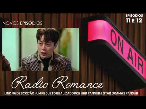 [SUB PT BR] Radio Romance ~ NOVOS EPISÓDIOS (11 e 12)
