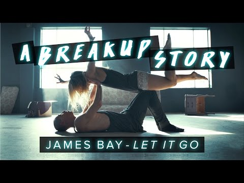 James Bay - Let It Go - Dance | A Breakup Story #DanceOnJamesBay