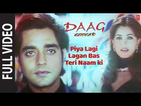 Piya Lagi Lagan Bas Teri Naam Ki (Full Song)   Daag - The Fire