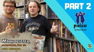 Interviews at Paizo HQ - Mark Seifter (Part 2)