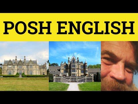 Posh Vocabulary - Upper Class English Words - Received Pronunciation - Posh Accent Sound Posh