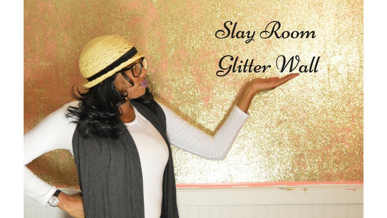Slay Room Glitter Wall - YouTube