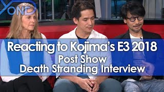 Reacting to Kojima's E3 2018 Post Show Death Stranding Interview