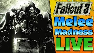 Melee Madness Challenge - Fallout 3 - LIVE!