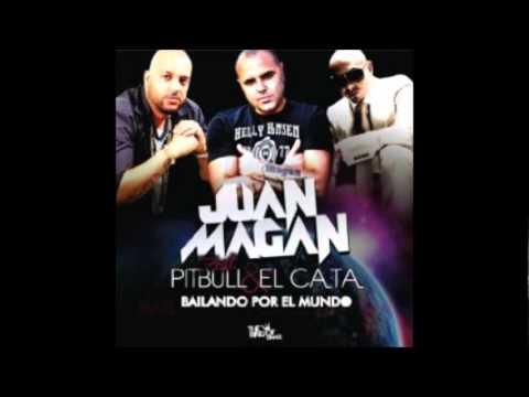 Juan Magan Feat. Pitbull Y El Cata - Bailando Por El Mundo (HQ)