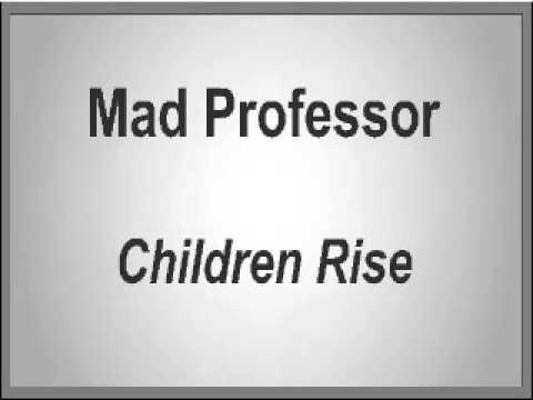 Mad Professor - Children Rise