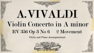 A.Vivaldi violin concerto in A minor RV 356 OP.3 No 6 - 2 movement Largo - Piano Accompaniment
