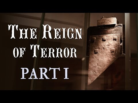 The Reign of Terror: Part 1 of 2 (French Revolution: Part 7)