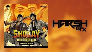 Sholay 2017 | DJ Harshit Shah | Basanti | Gabbar | Mashup | Harsh GFX Visual's