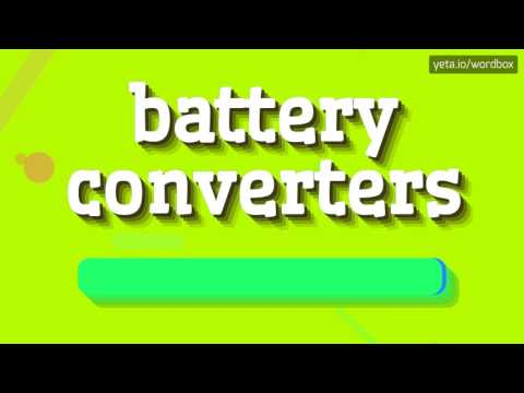 BATTERY CONVERTERS - HOW TO PRONOUNCE IT!?