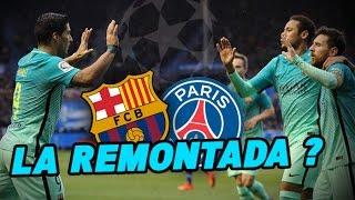 LA REMONTADA | Pourquoi le Barça y croit ? (FCB-PSG)