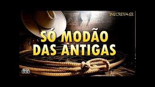 MODÃO DAS ANTIGAS -  AS MELHORES | SERTANEJO RAIZ | MODA DE VIOLA